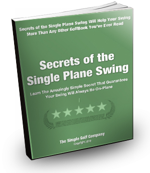 Secrets of the Single Plane Swing